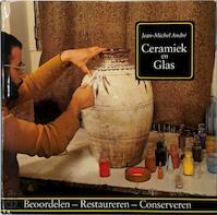 Ceramiek en glas - Jean-Michel André, Amp, Denise André, Amp, Marie C. Romijn (ISBN 9789060103814)
