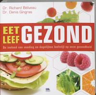 Eet gezond, leef gezond - R. B?liveau, Denis Gingras (ISBN 9789021540382)