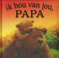 Ik hou van jou, papa - Melanie Joyce (ISBN 9789036634298)