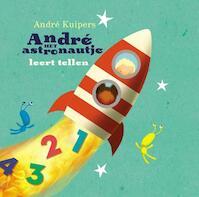 Andre het astronautje leert tellen - André Kuipers (ISBN 9789059568112)