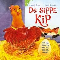 Sippe kip - Hoe een sippe kip weer een blije kip wordt ! - Melanie Joyce, Daniel Howarth (ISBN 9789036636308)