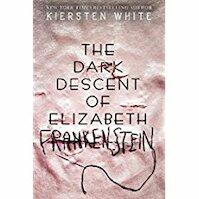 The Dark Descent of Elizabeth Frankenstein - Kiersten White (ISBN 9780525707936)