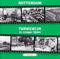 Rotterdam, Tarwewijk in vroeger tijden - T. de Does (ISBN 9789055341597)