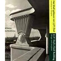Het Shell-gebouw van J.J.P. Oud = J.J.P. Oud's Shell building - E. Taverne, D. Broekhuizen (ISBN 9789072469731)