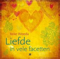 Liefde in vele facetten - Iteke Weeda (ISBN 9789021551500)