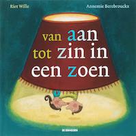 Van aan tot zin in een zoen - R. Wille, Riet Wille (ISBN 9789058384423)