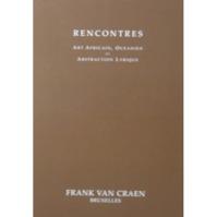 RENCONTRES Art Africain, Oceanien et Abstraction Lyrique - Frank van Craen