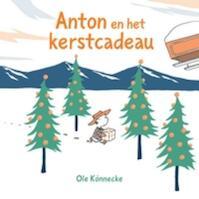 Anton en het kerstcadeau - O. K?nnecke (ISBN 9789081424011)