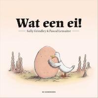 Wat een ei! - Sally Grindley (ISBN 9789462911291)