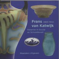 Frans van Katwijk (1893-1952) - Leendert de Jonge (ISBN 9789040086281)