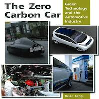 The Zero Carbon Car - Green Technology and the Automotive Industry - Brian Long (ISBN 9781847974211)