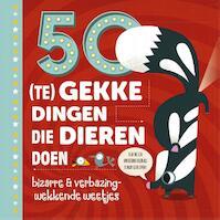 50 (te) gekke dingen die dieren doen - Tricia Martineau Wagner (ISBN 9789021565927)