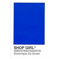 shopgirl - Dominique De Groen (ISBN 9789079202478)