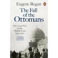Fall of the Ottomans - Eugene Rogan (ISBN 9781846144394)