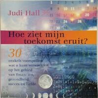 Hoe ziet mijn toekomst eruit? - Judi Hall, Dawn Henderson (ISBN 9789044303384)
