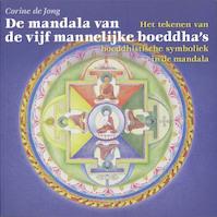 De mandala van de vijf mannelijke boeddha's - Carla de Jong (ISBN 9789077247310)