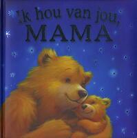 Ik hou van jou, mama - Melanie Joyce (ISBN 9789036634281)