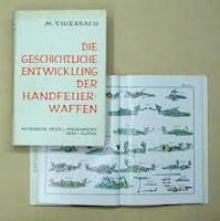 Die geschichtliche Entwicklung der Handfeuerwaffen - Moritz Thierbach