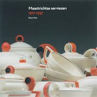 Maastrichtse serviezen 1917-1937 - Robert Fock (ISBN 9789040083693)