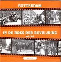 Rotterdam in de roes der bevrijding - (ISBN 9789055340149)
