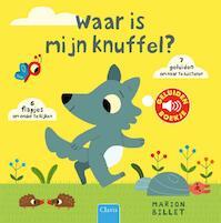 Waar is mijn knuffel? ( geluidenboekje ) - Marion Billet (ISBN 9789044826548)