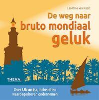 De weg naar bruto mondiaal geluk - Leontine van Hooft (ISBN 9789462720626)