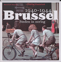 Brussel 1940-1944 - Chantal Kesteloot (ISBN 9789085422075)