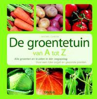 De groentetuin van A tot Z - M. Caron, Michel Caron (ISBN 9789044724776)