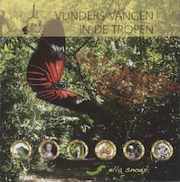 Vlinders vangen in de tropen - Ella Snoep (ISBN 9789040084669)