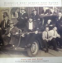 Eindelijk weer gewoon naar buiten - Oorlog en bevrijding door jongeren van toen - Hans van der Sloot (ISBN 9789073677210)