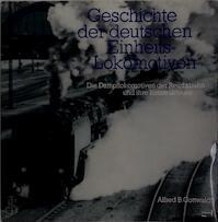 Geschichte der deutschen Einheits-Lokomotiven - Alfred B. Gottwaldt (ISBN 3440046095)
