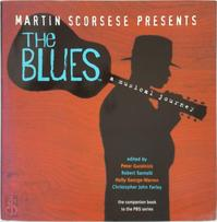 Martin Scorsese Presents The Blues: A Musical Journey - Peter Guralnick, Martin Scorsese (ISBN 9780060525446)
