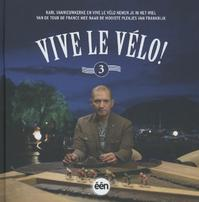 Vive le velo - Thomas Swannet, Tim Vandromme, Tom Deneire, Karl Vannieuwkerke (ISBN 9789491376825)