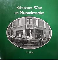 Schiedam-west en Nassaukwartier - H. Kiela (ISBN 9789080056145)