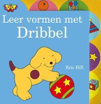 Leer vormen met Dribbel - Eric Hill (ISBN 9789000343935)