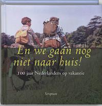 En we gaan nog niet naar huis! - H. Pars (ISBN 9789055944545)