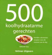 500 koolhydraatarme gerechten - Deborah Gray (ISBN 9789048312894)