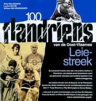 100 flandriens van de oostvlaamse leiestrook - Walgreave (ISBN 9789077562345)