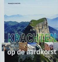 Krachten op de aardkorst - FRANCOIS Michel (ISBN 9789085710462)