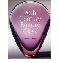 20th Century Factory Glass - Lesley Jackson (ISBN 9781857322675)