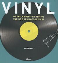 Vinyl - De geschiedenis en revival van de grammofoonplaat - Mike Evans (ISBN 9789089986450)