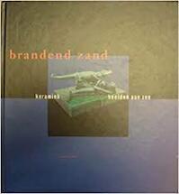 Brandend zand, keramiek beelden aan zee - P. Peters, C. Klein, A. van der Kuyl (ISBN 9789080374515)