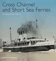 Cross Channel & Short Sea Ferries - Ambrose Greenway (ISBN 9781848321700)