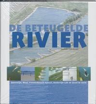 De beteugelde rivier - W. ten Brinke (ISBN 9789076988658)
