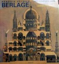 Hendrik Petrus Berlage, het complete werk - Sergio Polano (ISBN 9789061133247)