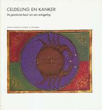 Celdeling en kanker - Harold Varmus, Robert A. Weinberg, Felix Eijgenraam, Tom Kortbeek (ISBN 9789073035355)