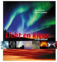 Licht en kleur in de natuur - D.K. Lynch, W. Livingston (ISBN 9789085710257)