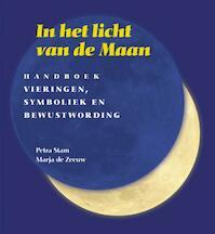 In het licht van de maan - Petra Stam, Marja de Zeeuw (ISBN 9789077408001)