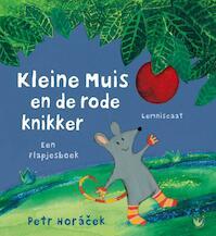 Kleine muis en de rode knikker - Petr Horacek (ISBN 9789047709558)