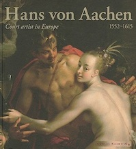 Hans von Aachen (1552-1615) - Thomas Fusenig [Editor], Alice Taatgen, Heinrich Becker (ISBN 9783422069725)